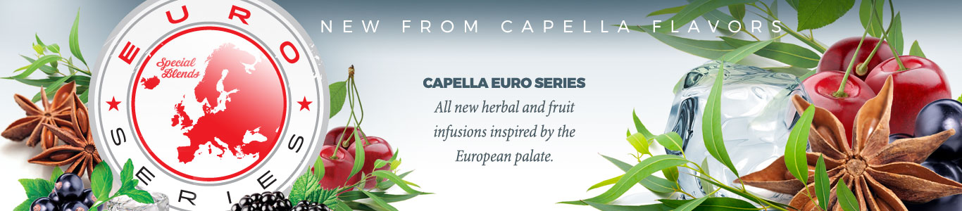 Capella Euro Series, All new herbal and fruit infusions inspired by the European palate.