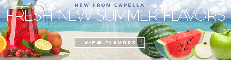 4 Fresh New Summer Capella Flavors